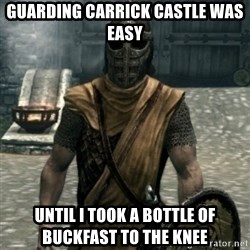 skyrim whiterun guard - Guarding Carrick Castle was easy Until i took a bottle of buckfast to the knee