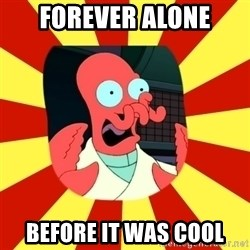 Dr.Zoidberg - Forever alone before it was cool