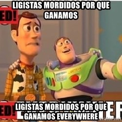 Toy Story Everywhere - ligistas mordidos por que ganamos ligistas mordidos por que ganamos everywhere