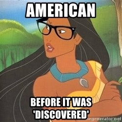 Hipster Pocahontas - American before it was 'Discovered'