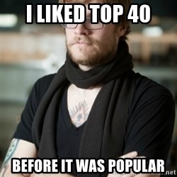 hipster Barista - I Liked Top 40 before it was popular