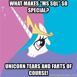 """Celestia - What makes """"ms sql"""" so special? unicorn tears and farts of course!"""