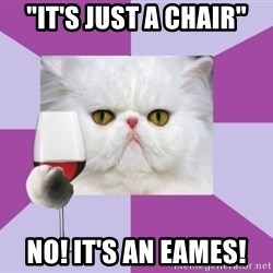 "Art History Major Cat - ""it's just a chair"" NO! it's an Eames!"