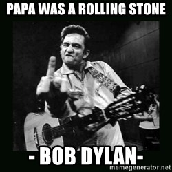 Johnny Cash - Papa was a Rolling Stone - Bob Dylan-