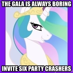 Princess Celestia  - The Gala is Always Boring invite six party crashers