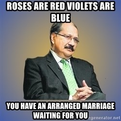 INDIAN PAPA - Roses are red violets are blue you have an arranged marriage waiting for you