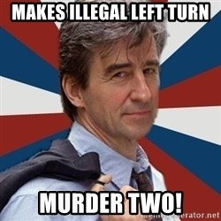 Jack McCoy - makes illegal left turn murder two!