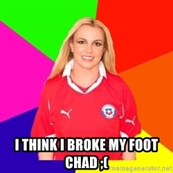 britney en chile -  i think i broke my foot chad ;(