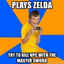 Annoying Gamer Kid - plays zelda try to kill npc with the master sword