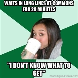 """Annoying Starbucks Customer - WAITS IN LONG LINES AT COMMONS for 20 minutes """"I don't know what to get"""""""