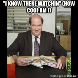 "Kevin Malone (the office) - ""I KNow there watchin"" (How cool am i)"