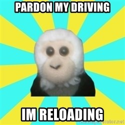 Dafak Monkey - Pardon my driving im reloading