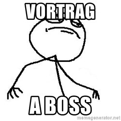 Like A Boss - Vortrag  a boss