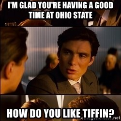Inception Hd Test - i'm glad you're having a good time at ohio state how do you like tiffin?