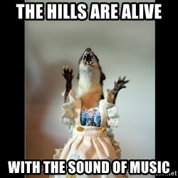 Juanita Weasel - The Hills are alive with the sound of music