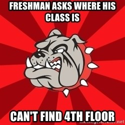 Bedford Bulldog - Freshman asks where his class is  Can't find 4th floor