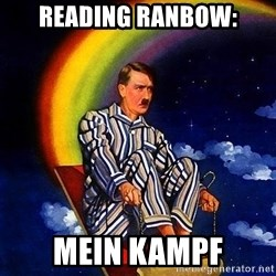 Bed Time Hitler - reading ranbow: mein kampf