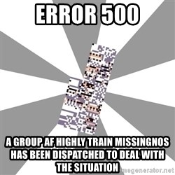 Missingno - error 500 a group af highly train missingnos has been dispatched to deal with  the situation