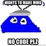 Game Maker Noob - Wants to make MMO No code plz