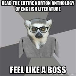 Lit Major Lemur - Read the entire norton anthology of english literature feel like a boss