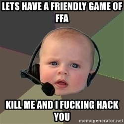 FPS N00b - Lets have a friendly game of FFA Kill me and i fucking hack you