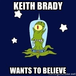 Stupid alien - keith brady wants to believe