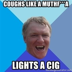 YAAZZ - COUGHS like a muthf***a  lights a cig