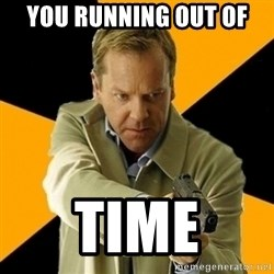 jack bauer new - you running out of  time