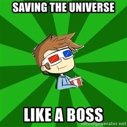 Typical Doctor Who - SAVING THE UNIVERSE LIKE A BOSS