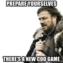 Prepare yourself - Prepare yourselves THERE'S a new CoD game