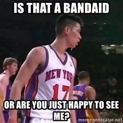 Jeremy Lin Second Coming - Is That a Bandaid Or Are You Just Happy To See Me?