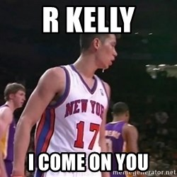 Jeremy Lin Second Coming - R Kelly I Come On You
