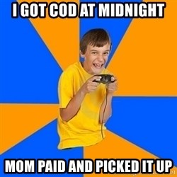 Annoying Gamer Kid - I got COD at midnight Mom paid and picked it up