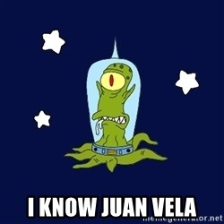 Stupid alien - i know juan vela