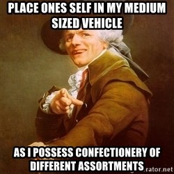 Joseph Ducreux - Place ones self in my medium sized vehicle as i possess confectionery of different assortments