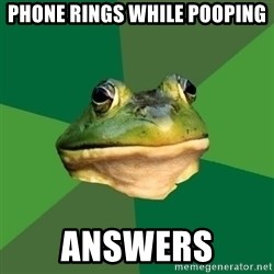 Foul Bachelor Frog - phone rings while pooping answers
