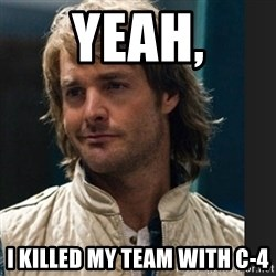 macgruber - yeah, i killed my team with c-4