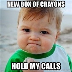 Victory Baby - new Box of crayons hold my calls