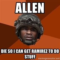 Sgt. Foley - allen die so i can get ramirez to do stuff