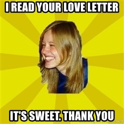 Trologirl - i read your love letter it's sweet. thank you