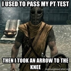skyrim whiterun guard - I used to pass my pt test then i took an arrow to the knee