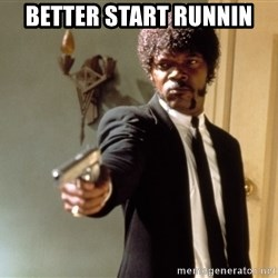 Samuel L Jackson - better start runnin