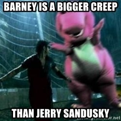 barneytalek - Barney IS A BIGGER CREEP tHAN JERRY SANDUSKY