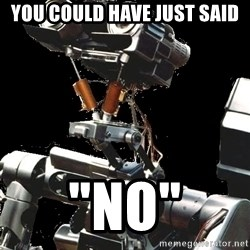 "Asperger Robot - you could have just said ""NO"""