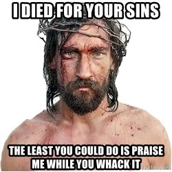 Masturbation Jesus - I DIED FOR YOUR SINS THE LEAST YOU COULD DO IS PRAISE ME WHILE YOU WHACK IT