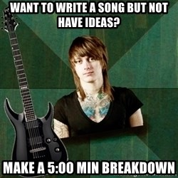 Progressive Guitarist - want to write a song but not have ideas? make a 5:00 min breakdown
