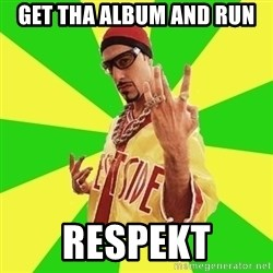 Ali G - get tha album and run Respekt