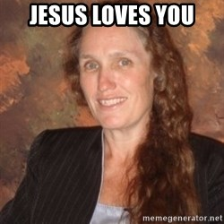 Westboro Baptist Church Lady - jesus loves you