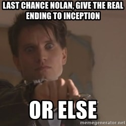narkkari2 - last chance nolan, give the real ending to inception or else