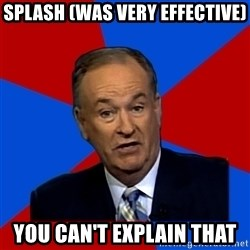 Bill O'Reilly Proves God - splash (was very effective) you can't explain that